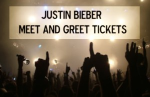 justin bieber meet and greet tickets